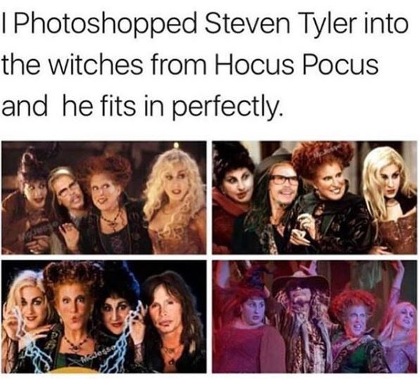 People - I Photoshopped Steven Tyler into the witches from Hocus Pocus and he fits in perfectly. Mcdes