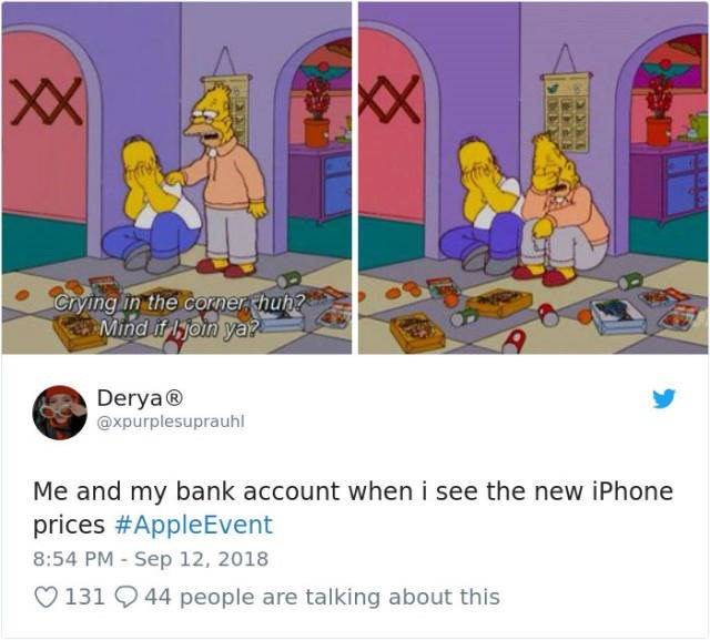 Text - XX XX Crying in the corner hun? Mind if oin ya? Derya® @xpurplesuprauhl Me and my bank account when i see the new iPhone prices #AppleEvent 8:54 PM - Sep 12, 2018 131 944 people are talking about this