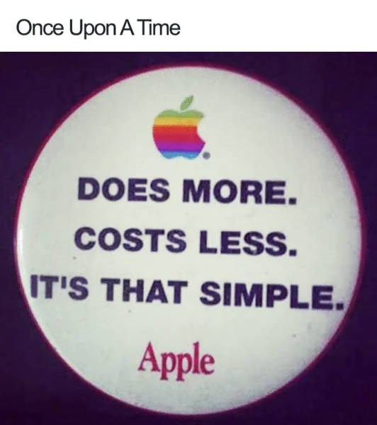 Text - Once Upon A Time DOES MORE. COSTS LESS. IT'S THAT SIMPLE. Apple