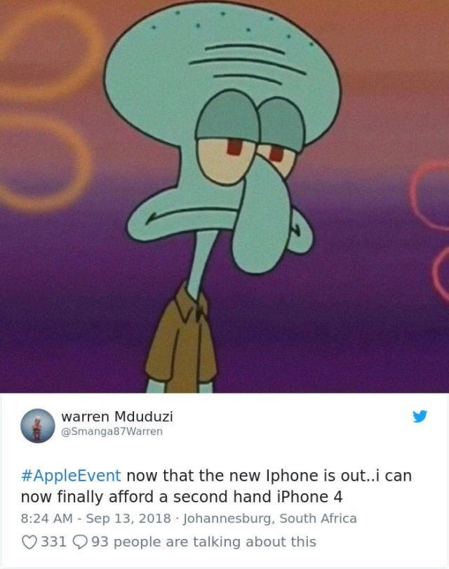 Cartoon - warren Mduduzi @Smanga87Warren #AppleEvent now that the new Iphone is out..i can now finally afford a second hand iPhone 4 8:24 AM - Sep 13, 2018 Johannesburg, South Africa 331 93 people are talking about this