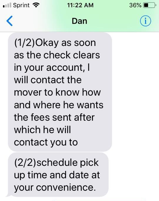"Text message that reads, ""Okay as soon as the check clears in your account, I will contact the mover to know how and where he wants the fees send after which he will contact you to schedule pick-up time and date at your convenience"""