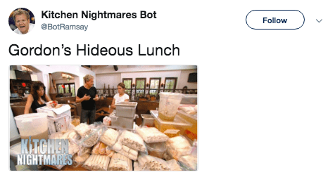 Product - Kitchen Nightmares Bot @BotRamsay Follow Gordon's Hideous Lunch KITCHEN NIGHTMARES