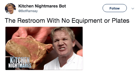 Skin - Kitchen Nightmares Bot Follow BotRamsay The Restroom With No Equipment or Plates KTCHEN NIGHTMARES