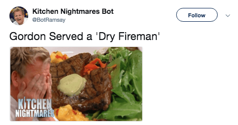 Cuisine - Kitchen Nightmares Bot Follow BotRamsay Gordon Served a 'Dry Fireman' KITCHEN NIGHTMARES