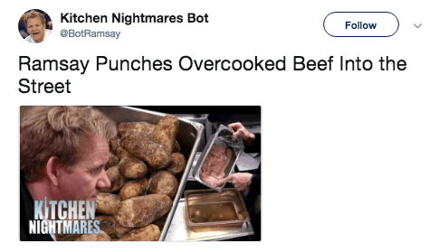 Human - Kitchen Nightmares Bot @BotRamsay Follow Ramsay Punches Overcooked Beef Into the Street KTCHEN NIGHTMARES