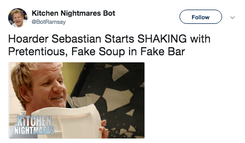 Product - Kitchen Nightmares Bot @BotRamsay Follow Hoarder Sebastian Starts SHAKING with Pretentious, Fake Soup in Fake Bar KITCHEN NIGHTMARES