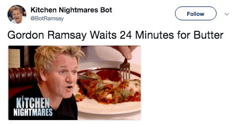 Junk food - Kitchen Nightmares Bot @BotRamsay Follow Gordon Ramsay Waits 24 Minutes for Butter КTСHEN NIGHTMARES