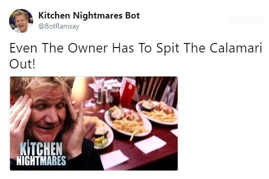 Junk food - Kitchen Nightmares Bot @BotRamsay Even The Owner Has To Spit The Calamari Out! KITCHEN NIGHTMARES