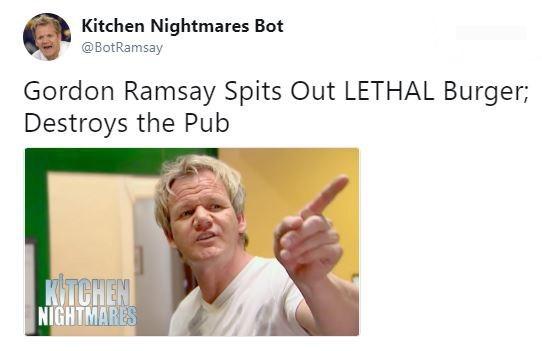 Text - Kitchen Nightmares Bot @BotRamsay Gordon Ramsay Spits Out LETHAL Burger; Destroys the Pub KTCHEM NIGHTMARES