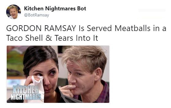 Face - Kitchen Nightmares Bot @BotRamsay GORDON RAMSAY Is Served Meatballs in a Taco Shell & Tears Into It KITCHEN NIGHTMARES