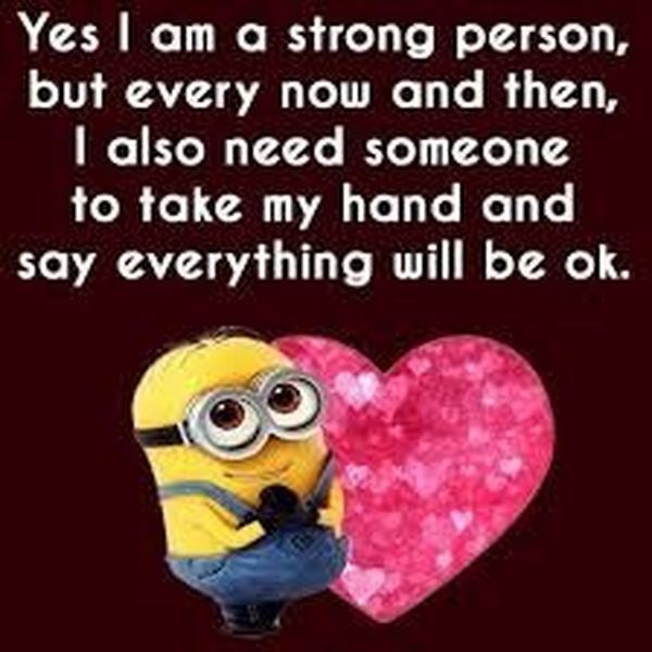 dating meme - Text - Yes I am a strong person, but every now and then, I also need someone to take my hand and say everything will be ok.