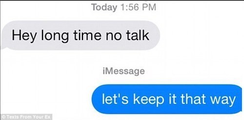 Text - Today 1:56 PM Hey long time no talk iMessage let's keep it that way