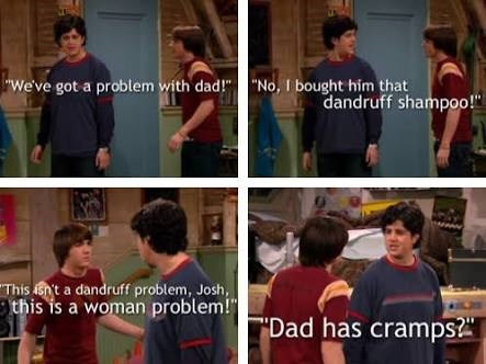 "drake and josh meme - Shoulder - We've got a problem with dad!""""No, I bought him that dandruff shampoo!"" ""This sn't a dandruff problem, Josh, this is a woman problem!"" ""Dad has cramps"