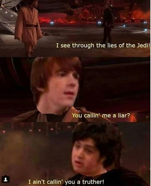 drake and josh meme - Photo caption - I see through the lies of the Jedi! You callin' me a liar? I ain't callin' you a truther!