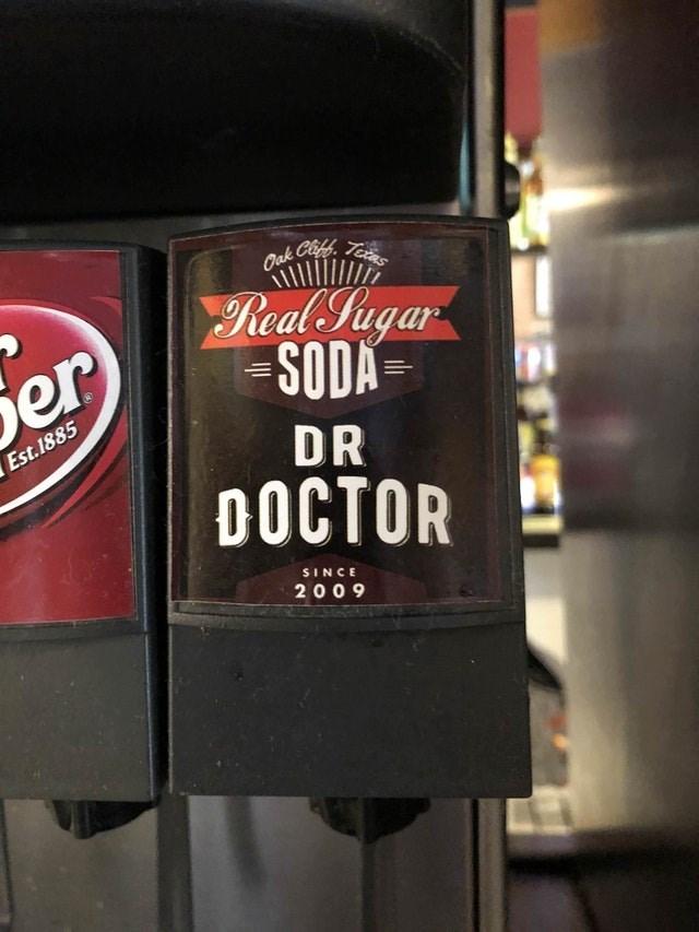 Ciff Tetns Oak Real Sugar SODA er Est.1885 DR DOCTOR SINCE 2009