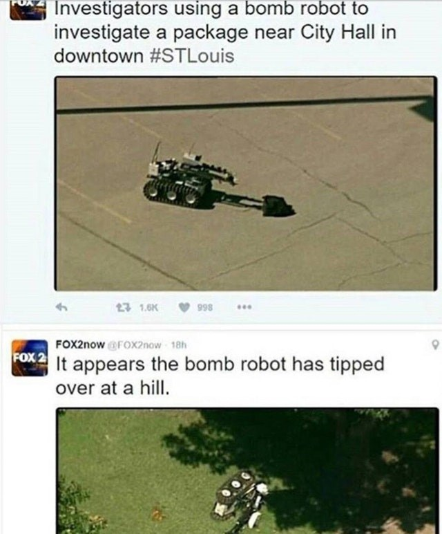 Motor vehicle - Investigators using a bomb robot to investigate a package near City Hall in downtown #STLouis 23 1.6K 998 FOX2now@FOx2now 18h FOX 2 It appears the bomb robot has tipped over at a hill