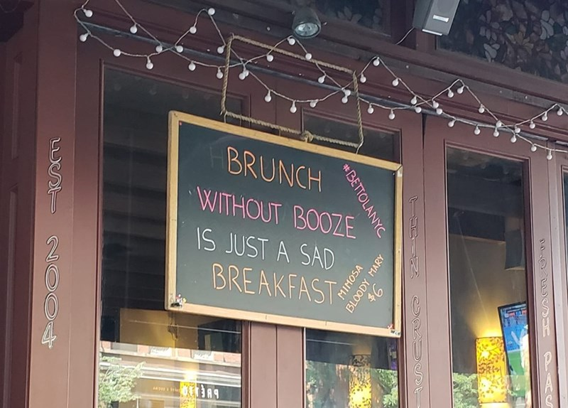 Building - BRUNCH WITHOUT BOOZE IS JUST A SAD BREAKFAST 2 9s #BETTOLANYC