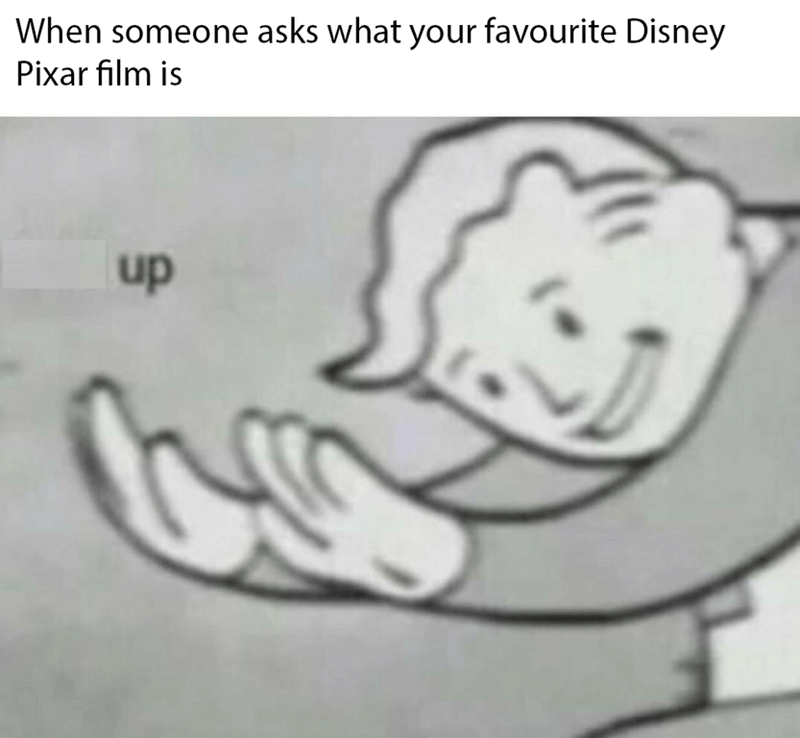 """meme about liking the Disney movie """"Up"""" with pic of Vault Boy doing an upwards motion"""