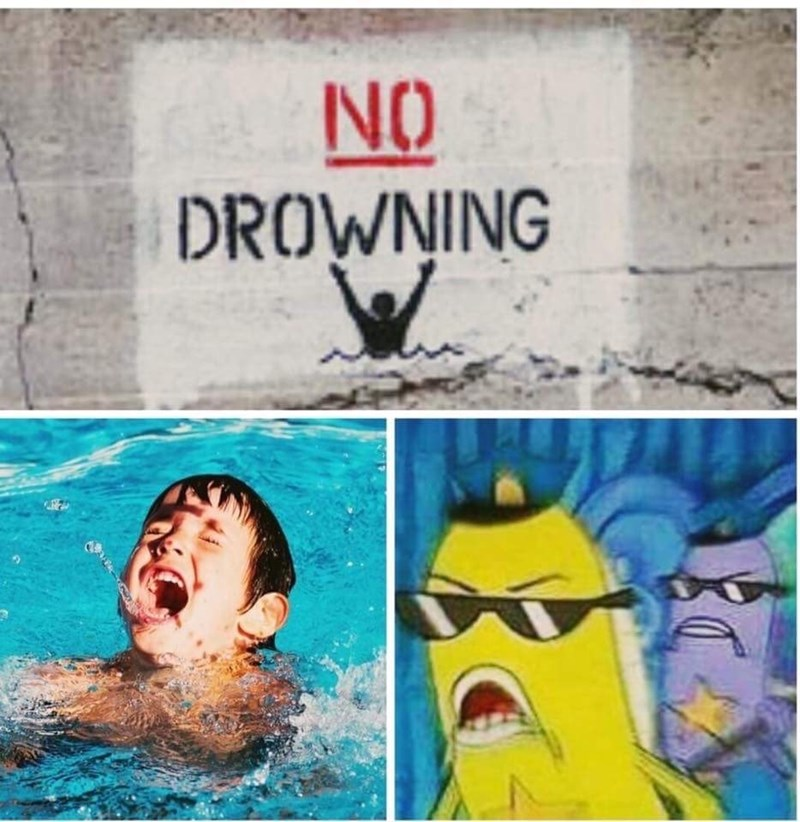 "Sign that says ""No drowning"" above a stock photo of a kid drowning and police fish from Spongebob running in to arrest him"
