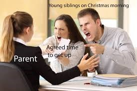 Job - Young siblings on Christmas morning Agreed time to get up Parent