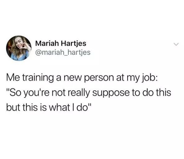 Friday meme about training new people at work