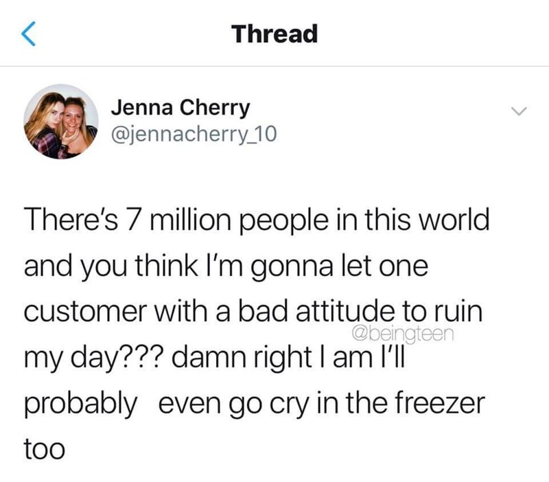 Friday meme about getting offended by customers