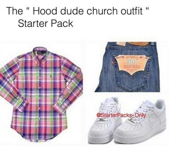 starter pack meme of how hood guys dress for church