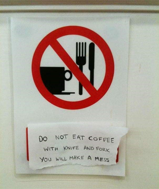 sign to not 'eat' coffee with a knife and work