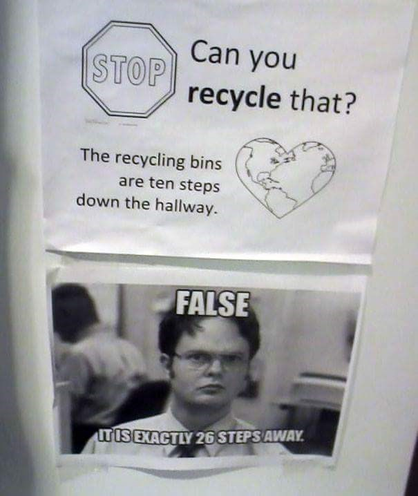 sign to recycle and dwight from the office right under it