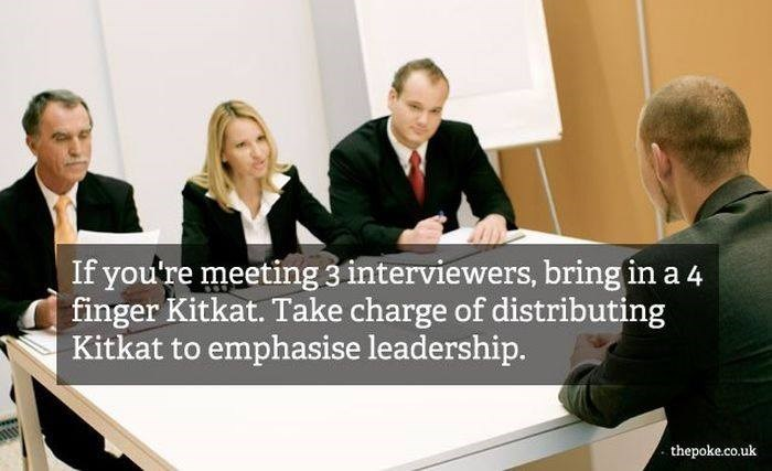 Event - If you're meeting 3 interviewers, bring in a 4 finger Kitkat. Take charge of distributing Kitkat to emphasise leadership. thepoke.co.uk