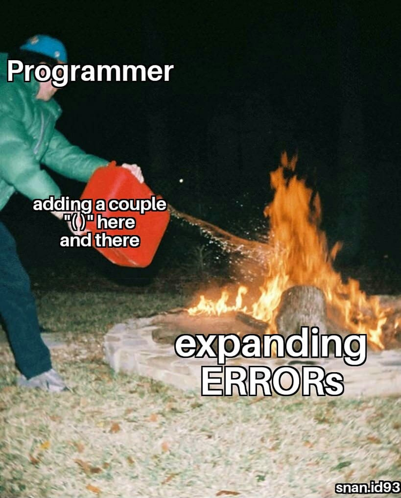 Guy represents 'programmer,' gasoline represents 'adding a couple () here and there,' and fire represents 'expanding errors'
