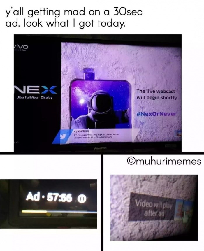 Text - yall getting mad on a 30sec ad, look what I got today. vivo &M NEX The live webcast will begin shortly Ultra FulIView Display #NexOrNever mуsтarprice RT Qyamarr ho NEX at e hem uay notptoe tcoh w Weatan Omuhurimemes Ad 57:56 0 Video will play after ad