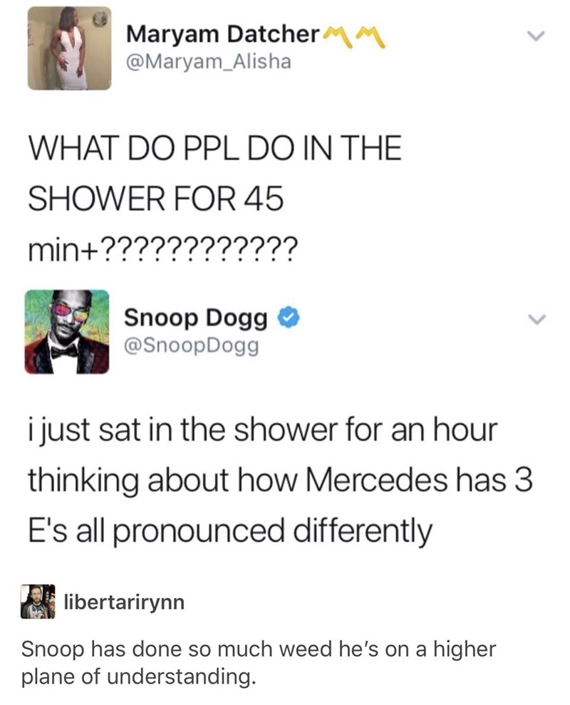 Twitter meme about shower thoughts with Snoop Dogg thinking about pronouncing Mercedes