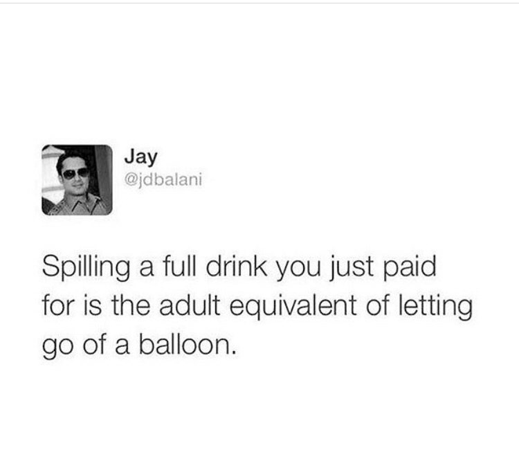 meme about spilling drink you just paid for being equivalent to letting balloon go