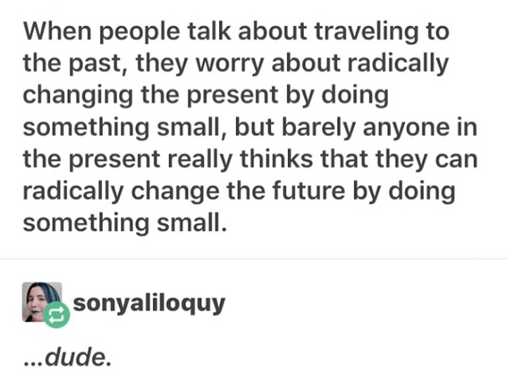 meme about making changes to the future through actions in the present