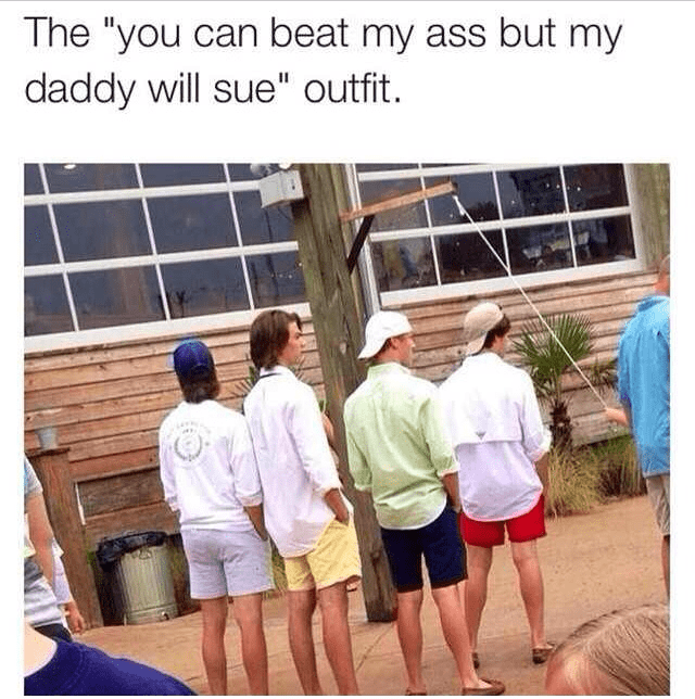 "Caption that reads, ""The 'you can beat my ass but my daddy will sue' outfit"" above a pic of four frat boys wearing long-sleeved shirts and colorful short shorts"