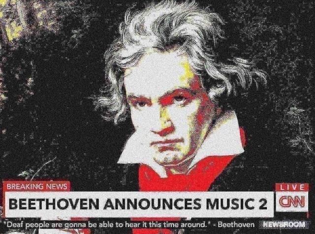 Album cover - BREAKING NEWS LIVE BEETHOVEN ANNOUNCES MUSIC 2 CN Deaf people HEWBROOM gonna be able to hear it this time around. -Beethoven are