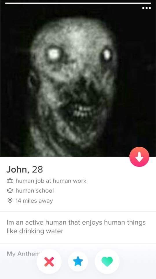 Nose - John, 28 human job at human work human school 14 miles away Im an active human that enjoys human things like drinking water My Anthem