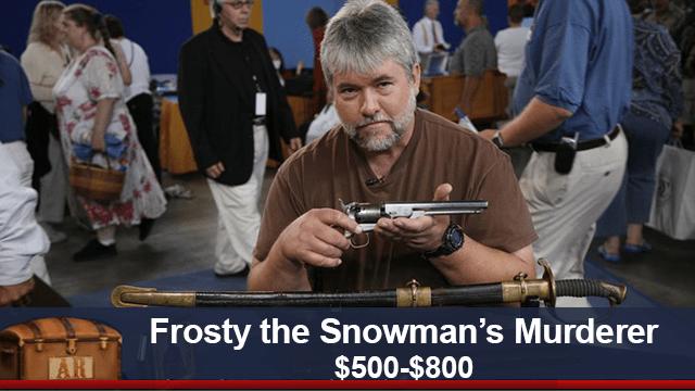 Gun - Frosty the Snowman's Murderer $500-$800 AR