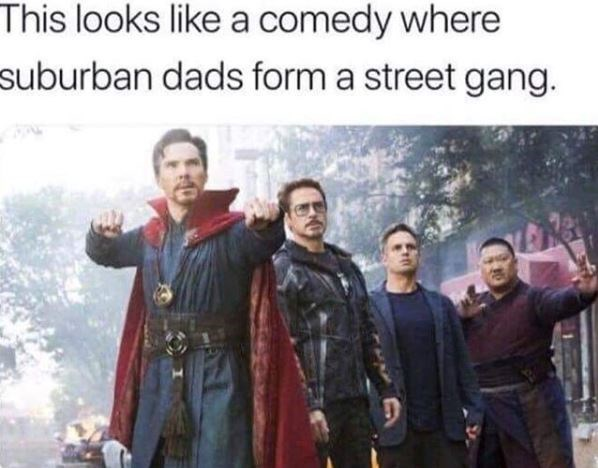 meme image of dr. strange, ironman and hulk that look like suburban dads from a comedy movie forming a street gang