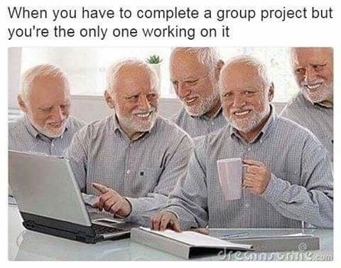 People - When you have to complete a group project but you're the only one working on it renm