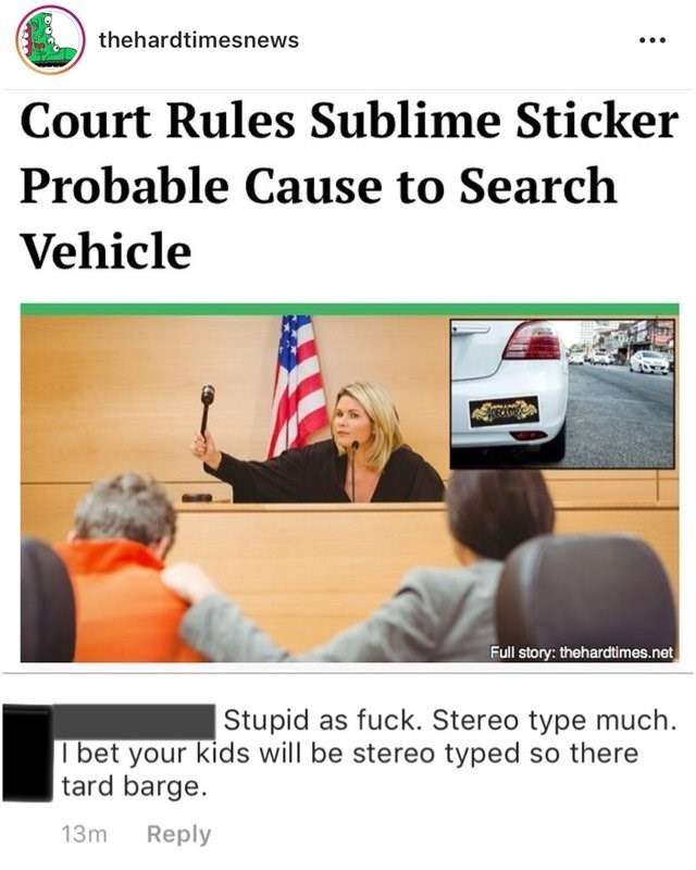 Motor vehicle - thehardtimesnews Court Rules Sublime Sticker Probable Cause to Search Vehicle Full story: thehardtimes.net Stupid as fuck. Stereo type much Ibet your kids will be stereo typed so there tard barge. 13m Reply