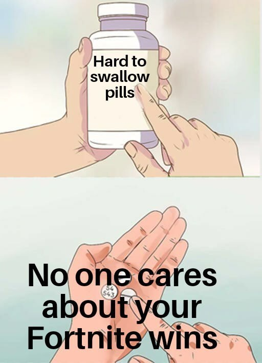 """""""hard to swallow pill"""" meme about Fortnite"""