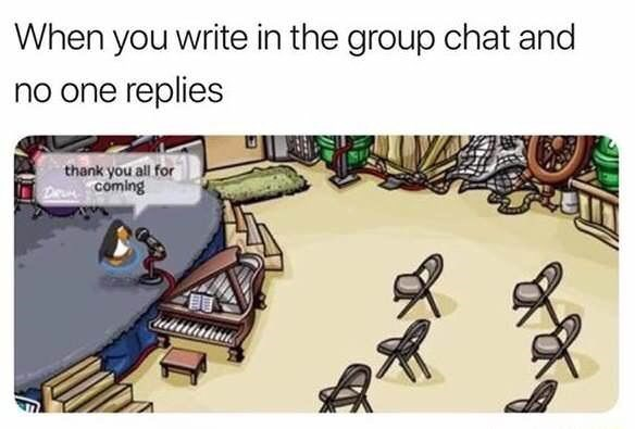 meme about being ignored in a group with picture of person giving speech to empty chairs in Club Penguin