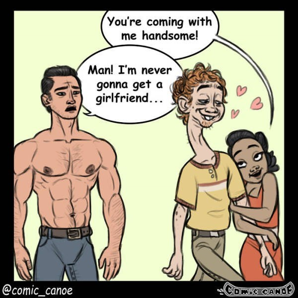Cartoon - You're coming with me handsome! Man! I'm never gonna get a girlfriend... COMBE CANDE @comic_canoe