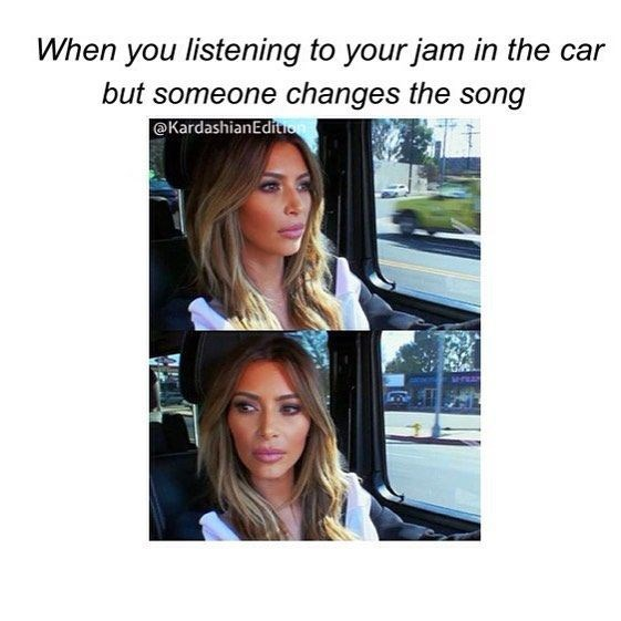 Hair - When you listening to your jam in the car but someone changes the song @KardashianEditio