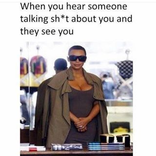 Eyewear - When you hear someone talking sh*t about you and they see you