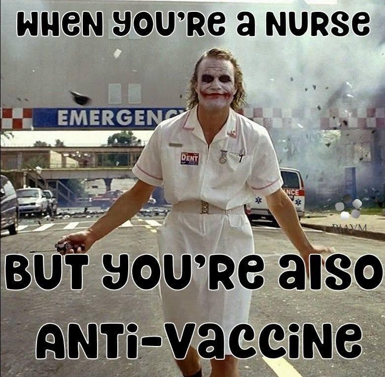 anti vaxxers meme about anti vaxx nurses with picture of Dark Night's Joker