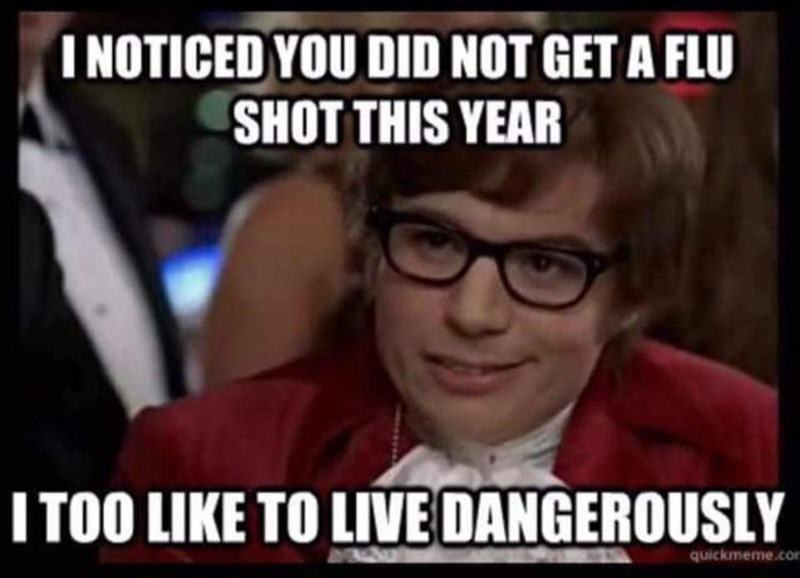 anti vaxxers meme with Austin Powers about living dangerously by getting flu shots