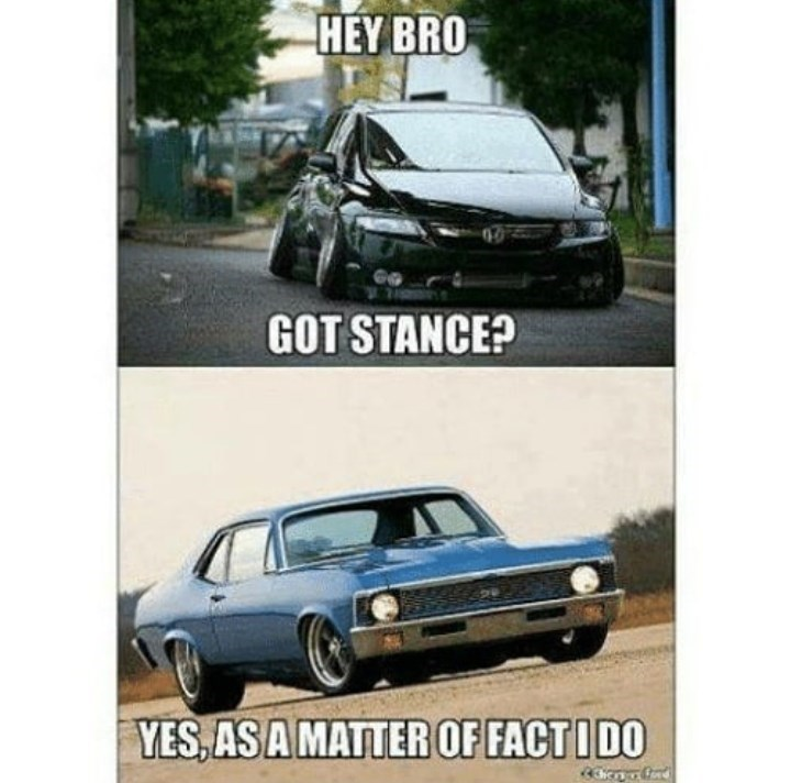 Land vehicle - HEY BRO GOT STANCE? YES,AS A MATTER OF FACTIDO